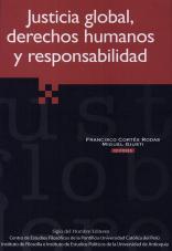 Presentación del libro Justicia global, derechos humanos y responsabilidad de Francisco Cortés y Miguel Giusti (editores)