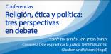 Conferencias sobre religión, ética y política: tres perspectivas en debate