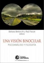 """Presentación del libro """"Una visión binocular. Psicoanálisis y Filosofía"""""""