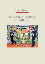 """Presentación de """"La interculturalidad en cuestión"""" de Fidel Tubino"""