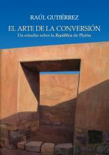 """Presentación del libro """"El arte de la conversión"""" de Raúl Gutiérrez"""