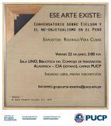 Ese arte existe. Conversatorio sobre Eielson y el no-objetualismo en el Perú