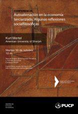 """Conferencia """"Auto-alienación en la economía terciarizada contemporánea. Algunas reflexiones social-filosóficas"""" de Kurt Mertel (American University of Sharjah)"""