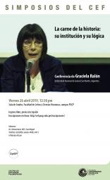 """Simposios del CEF. Conferencia """"La carne de la historia: su institución y su lógica"""" de Graciela Ralón (Universidad Nacional de General San Martín, Argentina)"""