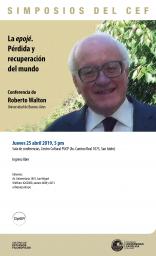 """Simposios del CEF. Conferencia """"La epojé. Pérdida y recuperación del mundo"""" de Roberto Walton (Universidad de Buenos Aires)"""
