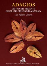 """Presentación del libro """"Adagios. Crítica del presente desde una ciencia melancólica"""" de Ciro Alegría"""