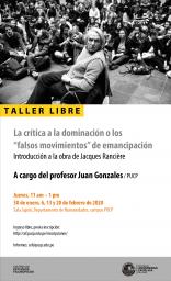 """Taller libre: La crítica a la dominación o los """"falsos movimientos"""" de emancipación. Introducción a la obra de Jacques Rancière"""