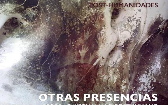 """Imagen destacada de II Coloquio sobre las POST-HUMANIDADES: """"Otras presencias"""". Sobre lo virtual y lo posthumano"""
