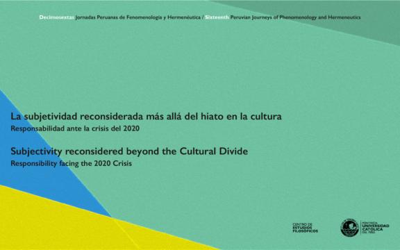 Imagen destacada de XVI Jornadas Peruanas de Fenomenología y Hermenéutica: La subjetividad reconsiderada más allá del hiato en la cultura. Responsabilidad ante la crisis del 2020