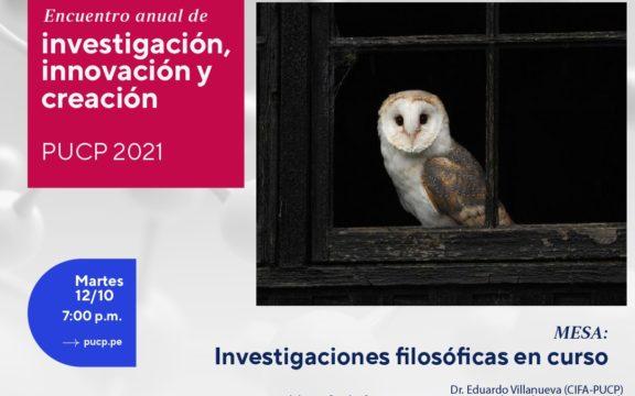 """Imagen destacada de Mesa """"Investigaciones filosóficas en curso"""" en el marco del Encuentro anual de investigación, innovación y creación PUCP 2021"""